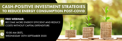 Cash-Positive Investment Strategies to Reduce Energy Consumption Post-COVID